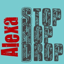 Alexa Stop, Hop and Drop   Vol 1